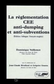 La reglementation cee anti-dumping et anti-subventions. eec anti-dumping and ant - Couverture - Format classique