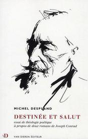 Destinée et salut ; essai de théologie poétique à propos de deux romans de Joseph Conrad - Intérieur - Format classique