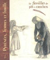Les Feuilles Du Pin A Crochets N.6 ; Pyrénées, Femmes Et Famille - Couverture - Format classique