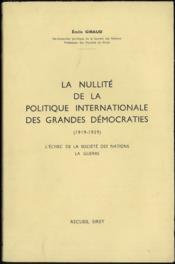 LA NULLITÉ DE LA POLITIQUE INTERNATIONALE DES GRANDES DÉMOCRATIES (1919-1939), L'échec de la Société des Nations - La Guerre - Couverture - Format classique