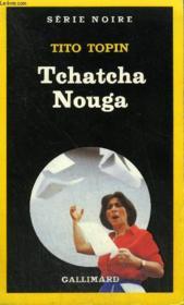 Collection : Serie Noire N° 1982 Tchatcha Nouga - Couverture - Format classique