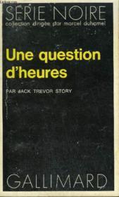 Collection : Serie Noire N° 1657 Une Question D'Heures - Couverture - Format classique