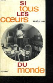 Si Tous Les Coeurs Du Monde. - Couverture - Format classique