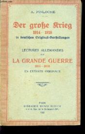 Der Grobe Rrieg - 1914-1918 / Lectures Allemandes Sur Le Guerre 1914-1918 - En Extraits Originaux. - Couverture - Format classique