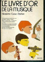 Le Livre D'Or De La Musique - Comment On Produit Les Sons - Guitare - Violon - Piano - Flute - Clarinette - Trompette - Instruments A Percussion - La Voix... - Couverture - Format classique