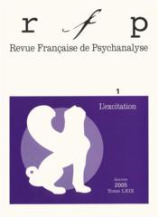 REVUE FRANCAISE DE PSYCHANALYSE N.69/1 ; l'excitation (édition 2005) - Couverture - Format classique