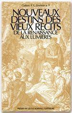 Nouveaux destins des vieux récits de la Renaissance aux Lumières - Couverture - Format classique