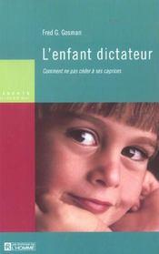 L'enfant dictateur ; comment ne pas céder à ses caprices - Intérieur - Format classique