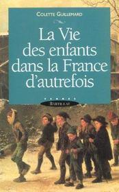 La vie des enfants dans la France d'autrefois - Intérieur - Format classique