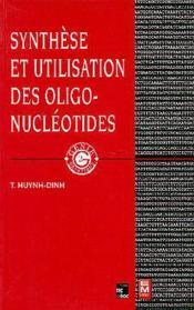 Synthese et utilisation des oligonucleotides - Couverture - Format classique