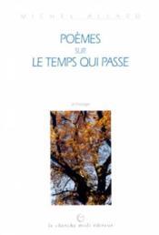 Poemes Pour Le Temps Qui Passe - Anthologie - Couverture - Format classique