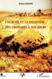 L'Europe Et La Palestine ; Des Croisades A Nos Jours - Couverture - Format classique