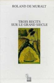 Trois Recits Sur Le Grand Siecle - Couverture - Format classique