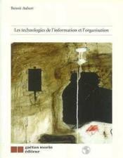 Technologies de l'information et l'organisation (les) - Couverture - Format classique