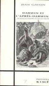 Darwin et l'après-Darwin : une histoire de l'hypothèse de sélection naturelle - Couverture - Format classique