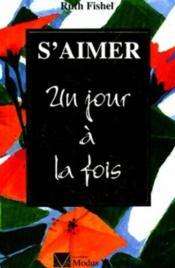 S'Aimer Un Jour A La Fois - Couverture - Format classique