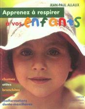Apprenez A Respirer A Vos Enfants - Intérieur - Format classique