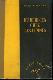 Du Rebecca Chez Les Femmes. ( The Deadly Dames ). Collection : Serie Noire Sans Jaquette N° 335 - Couverture - Format classique