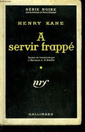 A Servir Frappe. ( Death Is The Last Lover ). Collection : Serie Noire N° 526 - Couverture - Format classique