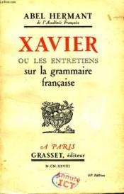 Xavier Ou Les Entretiens Sur La Grammaire Francaise. - Couverture - Format classique
