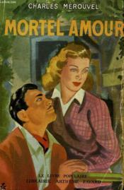 Mortel Amour. Collection Le Livre Populaire N° 12. - Couverture - Format classique