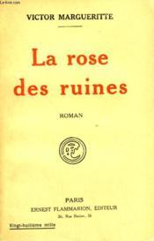 La Rose Des Ruines. - Couverture - Format classique