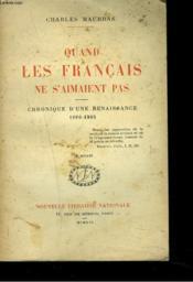 Quand Les Francais Ne S'Aiment Pas. Chronique D'Une Renaissance 1890-1905. - Couverture - Format classique