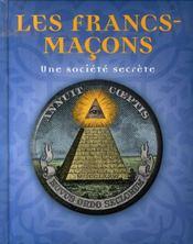 Les francs-maçons, une société secrète - Intérieur - Format classique