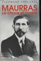 Charles Maurras ; le chaos et l'ordre - Couverture - Format classique