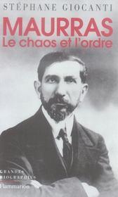 Charles Maurras ; le chaos et l'ordre - Intérieur - Format classique