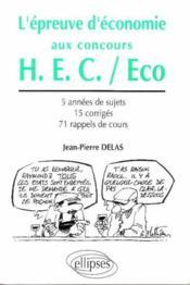 L'Epreuve D'Economie Aux Concours H.E.C./Eco 5 Annees De Sujets 15 Corriges 71 Rappels De Cours - Couverture - Format classique