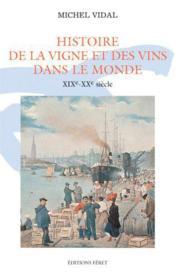 Histoire de la vigne et vins dans le mon - Couverture - Format classique