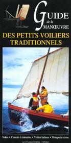 Guide de la manoeuvre des petits voiliers traditionnels ; yoles, cannot à misaine, voiles latines, sloups à corne - Intérieur - Format classique