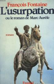 L'Usurpation Ou Le Roman De Marc Aurele. - Couverture - Format classique