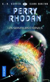 Perry Rhodan - cycle 16 ; l'armada infinie T.8 ; les serviteurs éternels - Couverture - Format classique