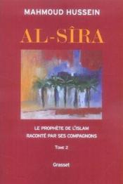 Al-Sîra t.2 ; le prophète de l'Islam raconté par ses compagnons - Couverture - Format classique