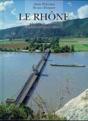 Le rhone, fleuve lumiere - Couverture - Format classique