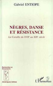 Negres, Danse Et Resistance ; La Caraibe Du Xvii Au Xix Siecle - Intérieur - Format classique