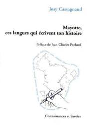 Mayotte, Ces Langues Qui Ecrivent Ton Histoire - Couverture - Format classique