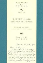 Victor Hugo, voyageur de l'Europe - Intérieur - Format classique