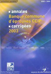 Annales Banque Commune D'Epreuves Ccip ; Corrigees (édition 2003) - Intérieur - Format classique