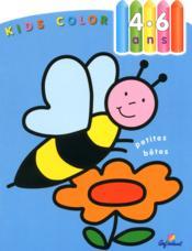 Kids Color ; Petites Bêtes ; 4/6 Ans - Couverture - Format classique