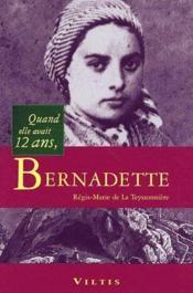 Quand elle avait 12 ans, Bernadette - Couverture - Format classique