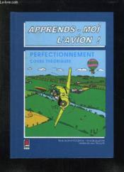 Apprends-Moi L'Avion ; Perfectionnement ; Cours Theoriques - Couverture - Format classique