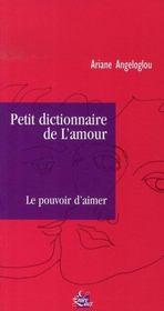 Petit dictionnaire de l'amour ; le pouvoir d'aimer - Intérieur - Format classique