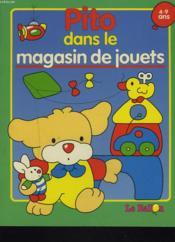 Pito Dans Le Magasin De Jouets 4/9 Ans - Couverture - Format classique