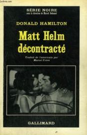 Matt Helm Decontracte. Collection : Serie Noire N° 1029 - Couverture - Format classique