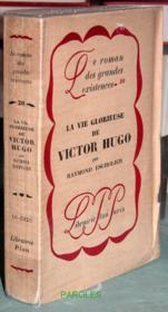 La Vie glorieuse de Victor Hugo. - Couverture - Format classique