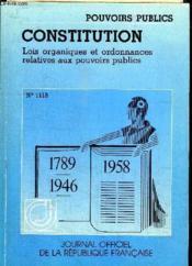 Constitution. Pouvoirs Publics. Lois Organiques Et Ordonnances Relatives Aux Pouvoirs Publics - Couverture - Format classique