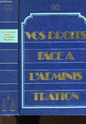 Vos Droits Face A L'Administration - Couverture - Format classique